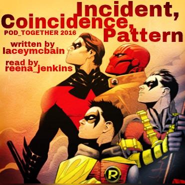Incident, Coincidence, Pattern - laceymcbain, reena_jenkins